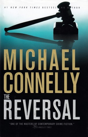 The Reversal (Harry Bosch, #16; Mickey Haller, #4; Harry Bosch Universe, #20)