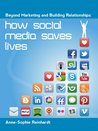 Beyond Marketing and Building Relationships - How Social Media Saves Lives