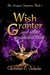 Wish Granter and Other Enchanted Tales (The Stregony Sequence #3)