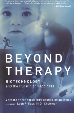 Beyond Therapy by Leon R. Kass