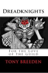 Dreadknights: For the Love of the Guild (Dreadknights, #1)