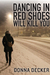 Dancing in Red Shoes Will Kill You by Donna Decker