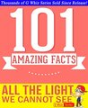 All the Light We Cannot See - 101 Amazing Facts You Didn't Know: Fun Facts and Trivia Tidbits Quiz Game Books (GWhizBooks.com)