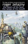 The Doors of His Face, the Lamps of His Mouth by Roger Zelazny