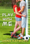 Play With Me by Anna Katmore
