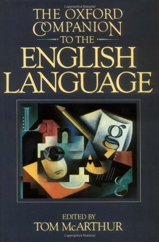 The Oxford Companion to the English Language by Tom McArthur