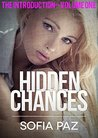 Hidden Chances: The Introduction - Volume One