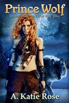 Prince Wolf (The Saga of the Black Wolf #3)