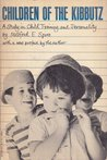 Children of the Kibbutz: A Study in Child Training and Personality