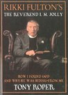 Rikki Fulton's The Reverend I.M. Jolly: How I Found God and Why He Was Hiding From Me: How I Found God, and Why He Was Hiding from Me Bk.