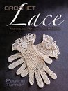 Crochet Lace: Techniques, Patterns, and Projects (Dover Knitting, Crochet, Tatting, Lace)