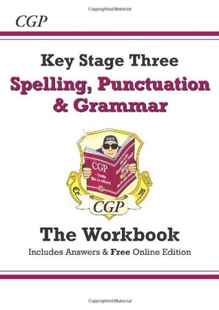 Spelling, Punctuation and Grammar for KS3 - The Workbook