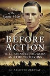 Before Action: William Noel Hodgson and the 9th Devons, a story of the Great War