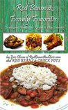 Red Beans And Family Favorites: Traditional Home Style Recipes and New Favorites
