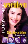 This Boy Is Mine (Turning Seventeen #6)