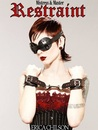 Restraint (Mistress & Master of Restraint, #1)
