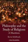 Philosophy and the Study of Religions: A Manifesto (Wiley-Blackwell Manifestos)