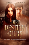 Dire Destiny of Ours (Overworld Chronicles, #10)