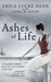 Ashes of Life by Erica Lucke Dean