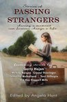Stories of Passing Strangers: Sharing a moment can forever change a life
