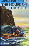 The House on the Cliff (Hardy Boys, #2)