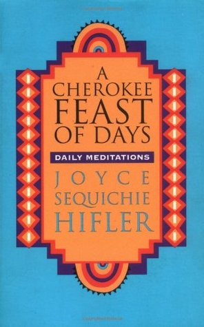 A Cherokee Feast of Days by Joyce Sequichie Hifler