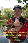 Mastering Trout Streams and Smallmouth Rivers: Edition I
