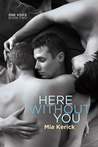 Here Without You (One Voice, #2)
