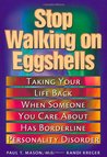 Stop walking on eggshells : coping when someone you care about has borderline personality disorder