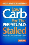 Low Carb for The Perpetually Stalled