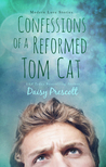 Confessions of a Reformed Tom Cat by Daisy Prescott