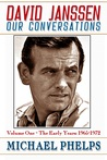 David Janssen: Our Conversations - The Early Years (1965-1972)