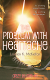 The Problem With Heartache (Crazy in Love, #3)