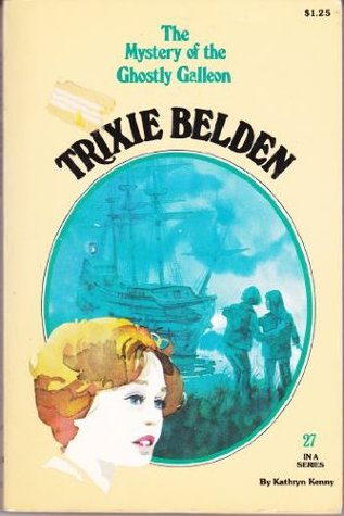 Trixie Belden and the Mystery of the Ghostly Galleon by Kathryn Kenny