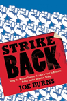 Strike Back: Using the Militant Tactics of Labor's Past to Reignite Public Sector Unionism Today