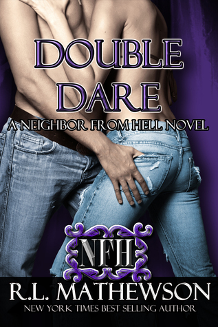 Double Dare (Neighbor from Hell, #6)