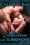 Seduction and Surrender (The Billionaire's Temptation, #1)