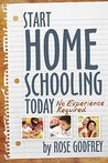Start Homeschooling Today: No Experience Required