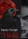 Murder of Crows (Twisted Eventide #5)
