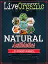 Live Organic: Natural Antibiotic To StockPile Now!