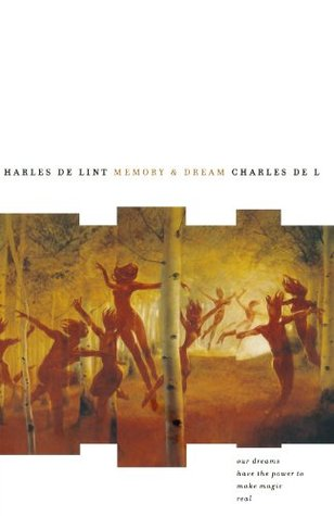 Memory and Dream by Charles  de Lint