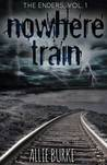 Nowhere Train by Allie Burke