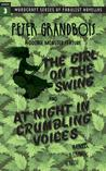 The Girl on the Swing and At Night in Crumbling Voices