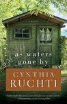As Waters Gone By by Cynthia Ruchti