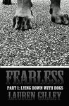Fearless Part I: Lying Down With Dogs (Fearless, #1)