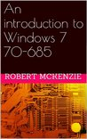 An introduction to Windows 7 70-685