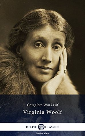 Virginia Woolf: Complete Works of Virginia Woolf