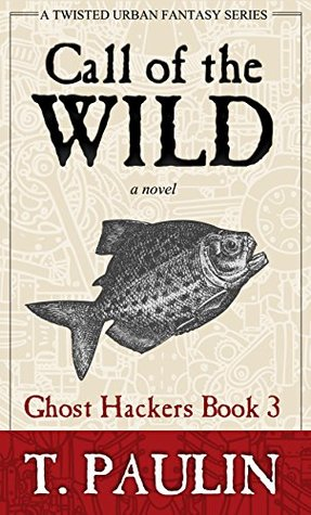 Call of the Wild (Ghost Hackers #3)