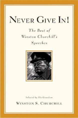 Never Give In! by Winston S. Churchill
