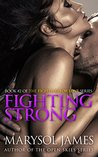 Fighting Strong (Fighting For Love #2)